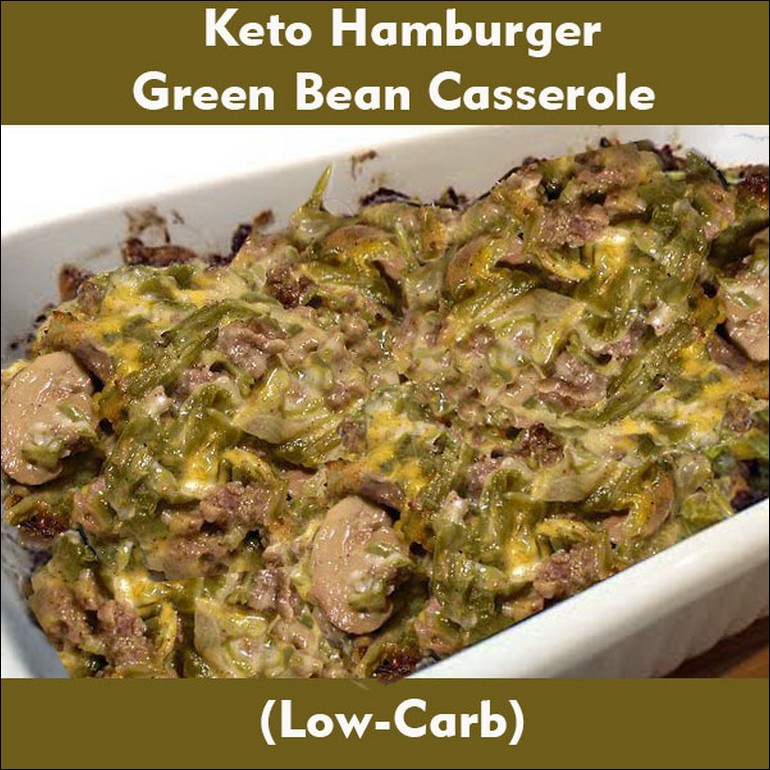 Keto Hamburger Green Bean Casserole