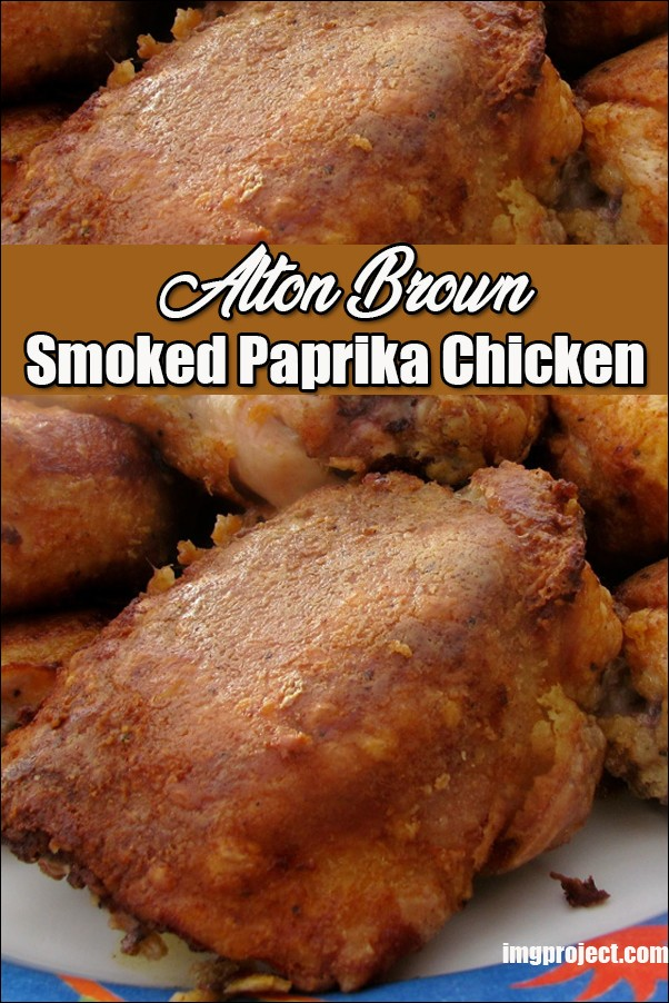 Alton Brown Smoked Paprika Chicken