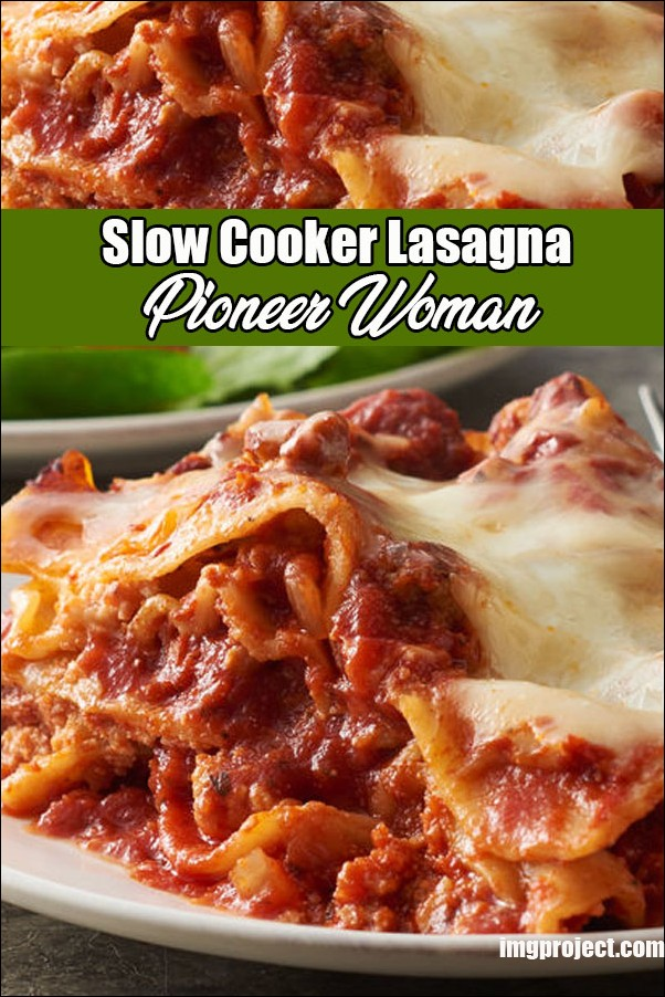Slow Cooker Lasagna Pioneer Woman