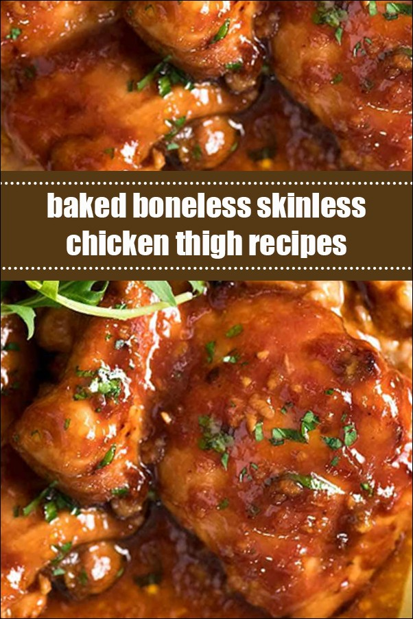 Baked Boneless Skinless Chicken Thigh Recipes
