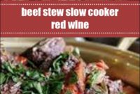 Beef Stew Slow Cooker Red Wine
