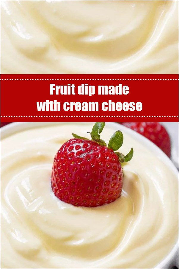 Fruit Dip Made With Cream Cheese