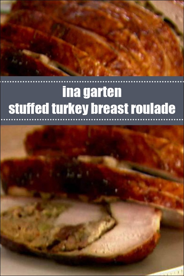 Ina Garten Stuffed Turkey Breast Roulade