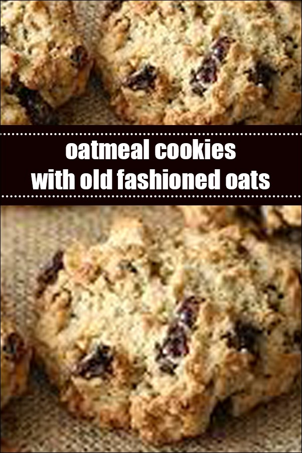 Oatmeal Cookies With Old Fashioned Oats