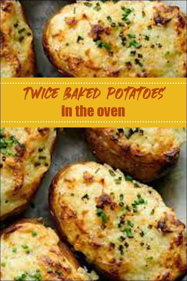Twice Baked Potatoes In The Oven